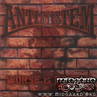 Antisystem - Worse is better