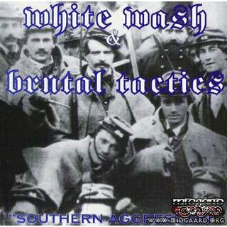 White Wash & Brutal Tactics - Southern Aggression