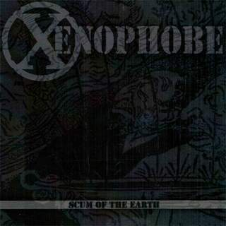 Xenophobe - Scum of the earth