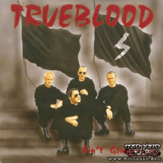 Trueblood - Ain't gonna die