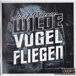 Act Of Violence - Wilde Vögel Fliegen