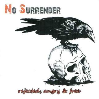 No Surrender - Rejected, angry & free