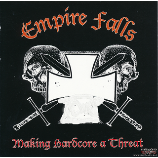 Empire Falls - Making Hardcore A Threat