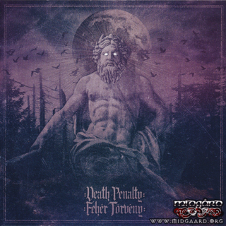 Death Penalty / Feher Törveny - In edge we trust