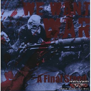We want war - A final stand