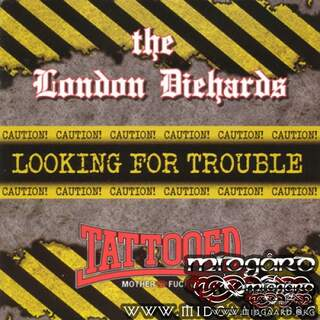 The London Diehards / T.M.F - Looking for trouble
