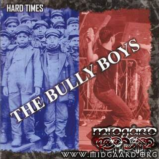 Bully Boys - Hard times * Hard measures