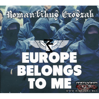 Romantikus Erőszak - Europe Belongs To Me (Digi)