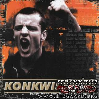 Konkwista - What have you done to the cause?