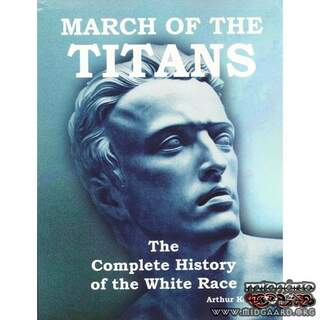 March of the Titans: The Complete History of the White Race