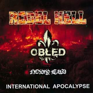 Obled, Rebel Hell & Nowy Lad - International Apocalypse