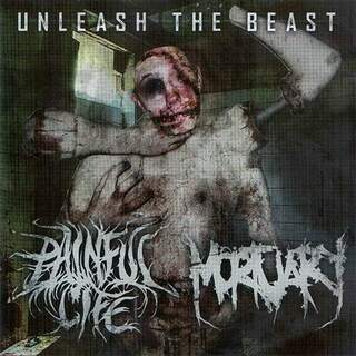 Mortuary / Painful life - Unleash the beast