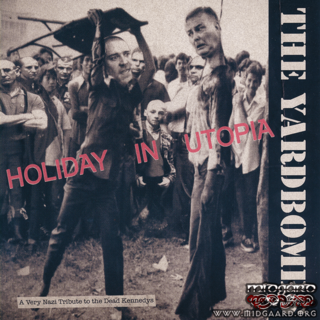 The Yardbombs - Holiday in utopia - A very nazi tribute to the Dead kennedys