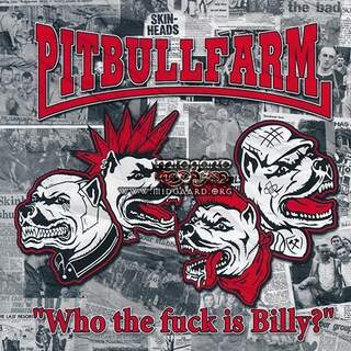 Pitbullfarm - Who the fuck is Billy?