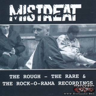 Mistreat ‎– The Rough - The Rare & The Rock-O-Rama Recordings 2CD