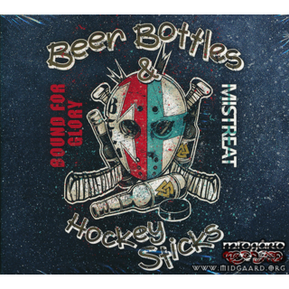 Mistreat & Bound For Glory - Beer Bottles And Hockey Sticks Digi