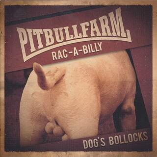 Pitbullfarm - Dog's Bollocks