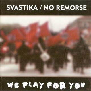 No Remorse / Svastika - We play for you