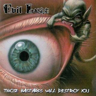 Evil inside - Those bastards will destroy you