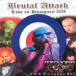 Brutal Attack - Live in Hungary 2008