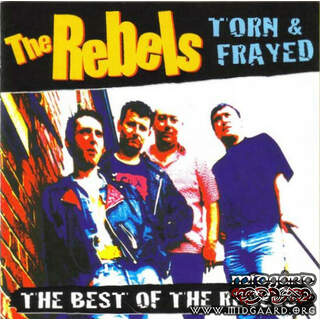 The Rebels - Torn & Frayed - The Best Of The Rebels