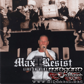 Max Resist - Live in Deutschland 2008
